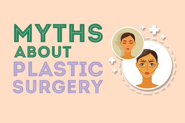 myths about plastic surgery
