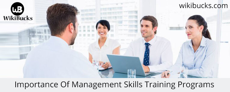 Importance Of Management Skills Training Programs For The Current Corporate Sector